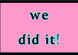 we-did-it