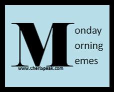 MONDAY-MORNING-MEMES-BLOG-SERIES