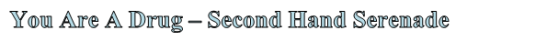 second-hand-serenade-drug