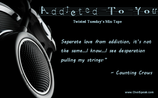 twisted-tuesdays-mix-tape-addicted-to-you-love