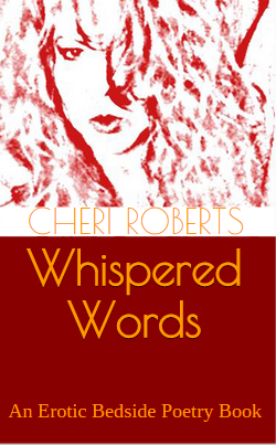 WHISPERED-WORDS-erotic-poetry-cheri-roberts
