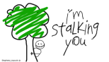 im-stalking-you